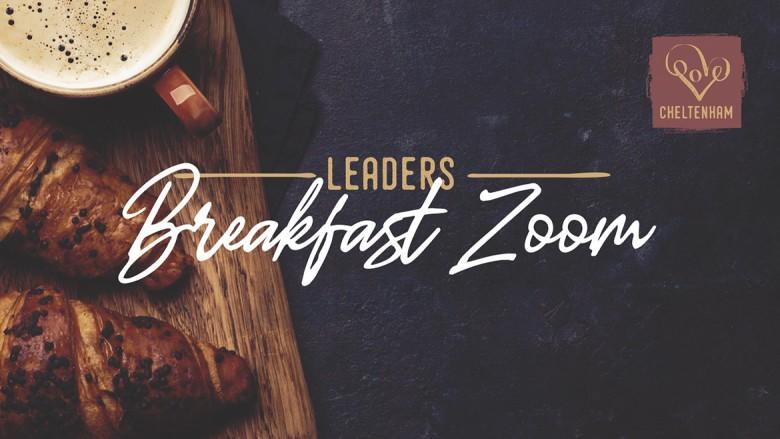 Love Cheltenham Leaders Breakfast Zoom